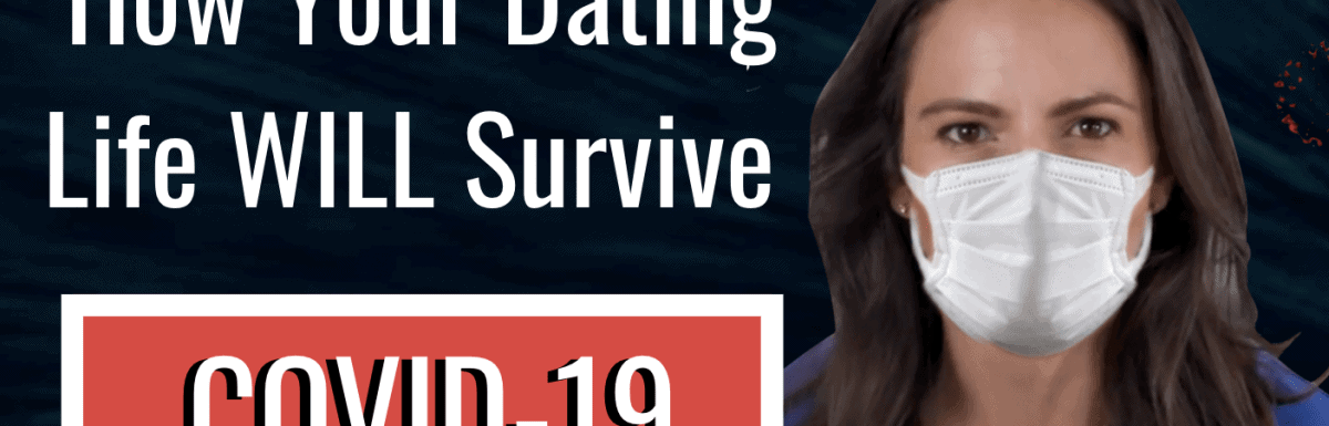 How Your Dating Live Will Survive COVID-19: 5 Reasons Corona Could Be GOOD For Your Dating Life
